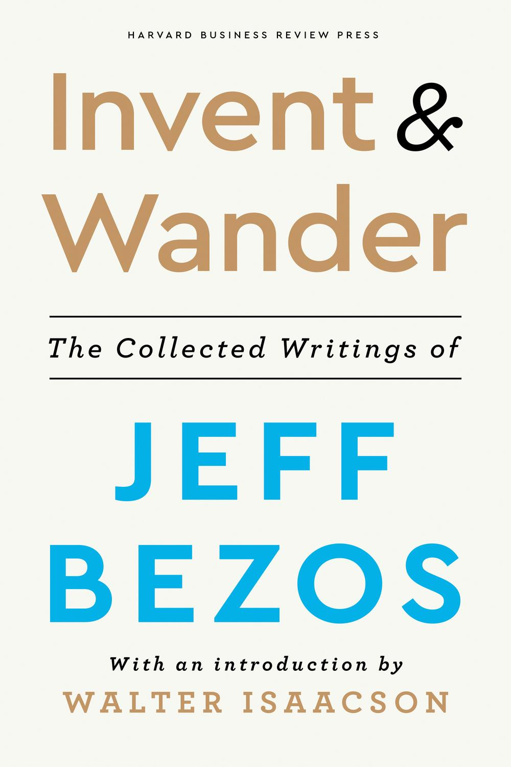 Jeff Bezos Invent and Wander
